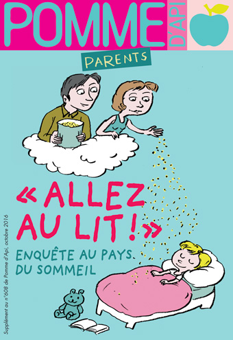 """Allez au lit ! Enquête au pays du sommeil"", supplément pour les parents du magazine Pomme d'Api, octobre 2016. Texte : Anne Bideault, illustrations : Muzo."