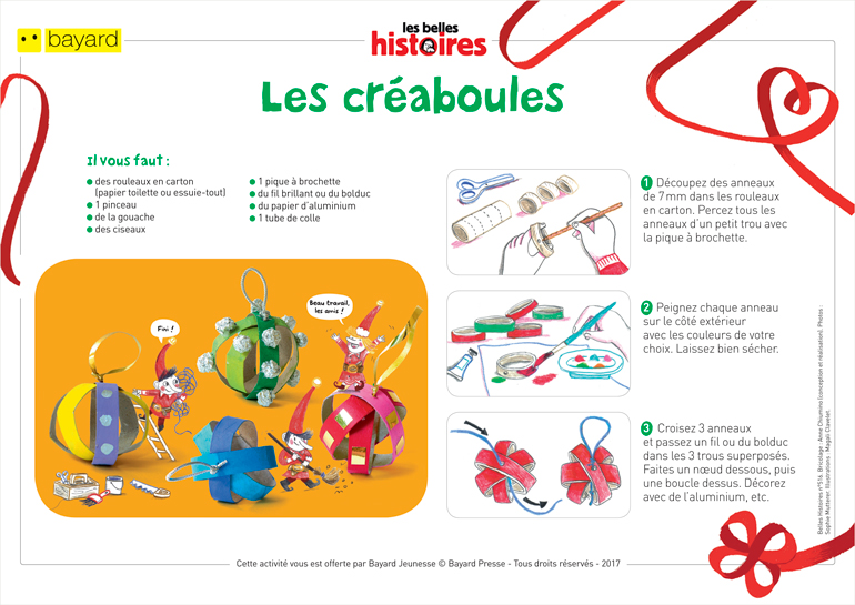 Téléchargez le tuto pour réaliser les créaboules. Extrait du magazine Les Belles Histoires n°516. Conception et réalisation : Anne Chiumino. Photos : Sophie Mutterer. Illustrations : Magali Clavelet.