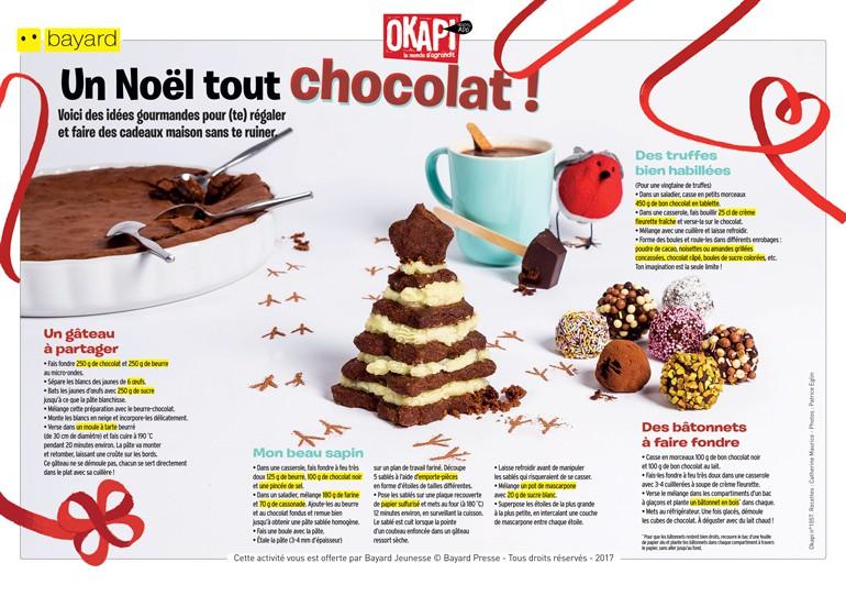 Téléchargez le tuto pour préparer un Noël tout chocolat ! Extrait du magazine Okapi n°1057. Recettes : Catherine Maurice - Photos : Patrice Eglin.
