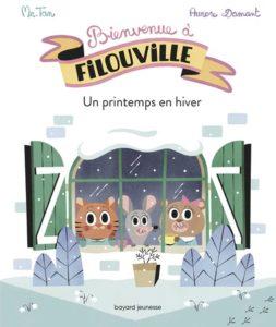 couverture du livre 'Bienvenue à Filouville, tome 3 : Un printemps en hiver'