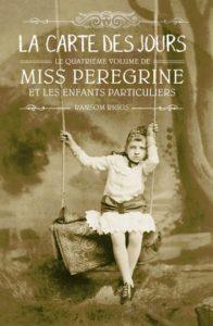 Couverture du livre 'Miss Peregrine et les enfants particuliers, tome 4 - La carte des jours'