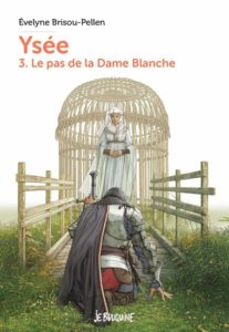 couverture du livre 'Ysée, tome 3 – Le pas de la dame blanche'