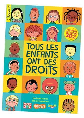 """Livret """"Tous les enfants ont des droits"""", réalisé par les magazines Astrapi, J'aime lire Max et Images Doc."""