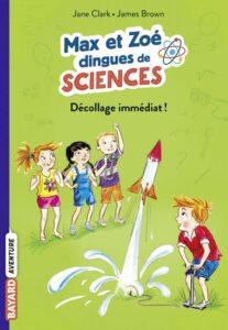 couverture du livre Bayard Aventures 'Max et Zoé dingues de sciences, Décollage immédiat !'
