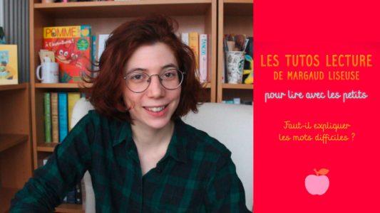 Les tutos lectures de Pomme d'Api - Margaud Liseuse pour lire avec les petits