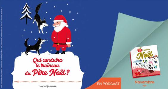 """Podcast """"3 histoires de Noël"""" - Qui conduira le traîneau du Père Noël ?"""