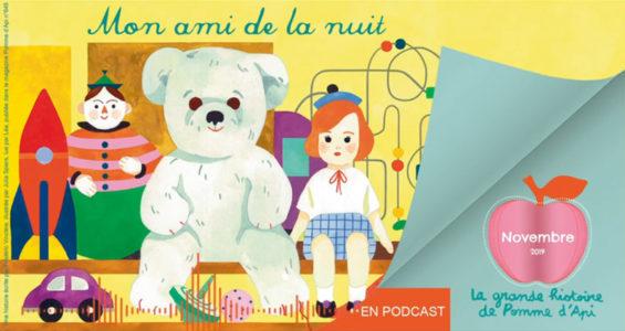 Podcast La grande histoire de Pomme d'Api -Novembre 2019 - Mon ami de la nuit