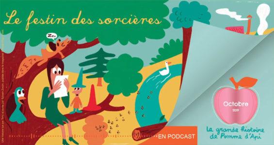 Podcast La grande histoire de Pomme d'Api - Octobre 2019 - Le festin des sorcières
