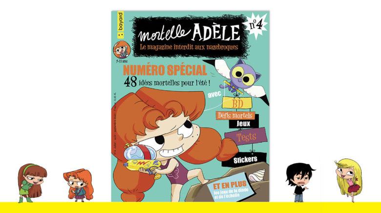 Magazine Mortelle Adèle: le numéro4 arrive en kiosque!