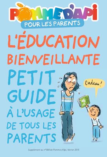 """""""Le petit guide de l'éducation bienveillante à l'usage des parents"""" publié par Pomme d'Api en février 2015."""
