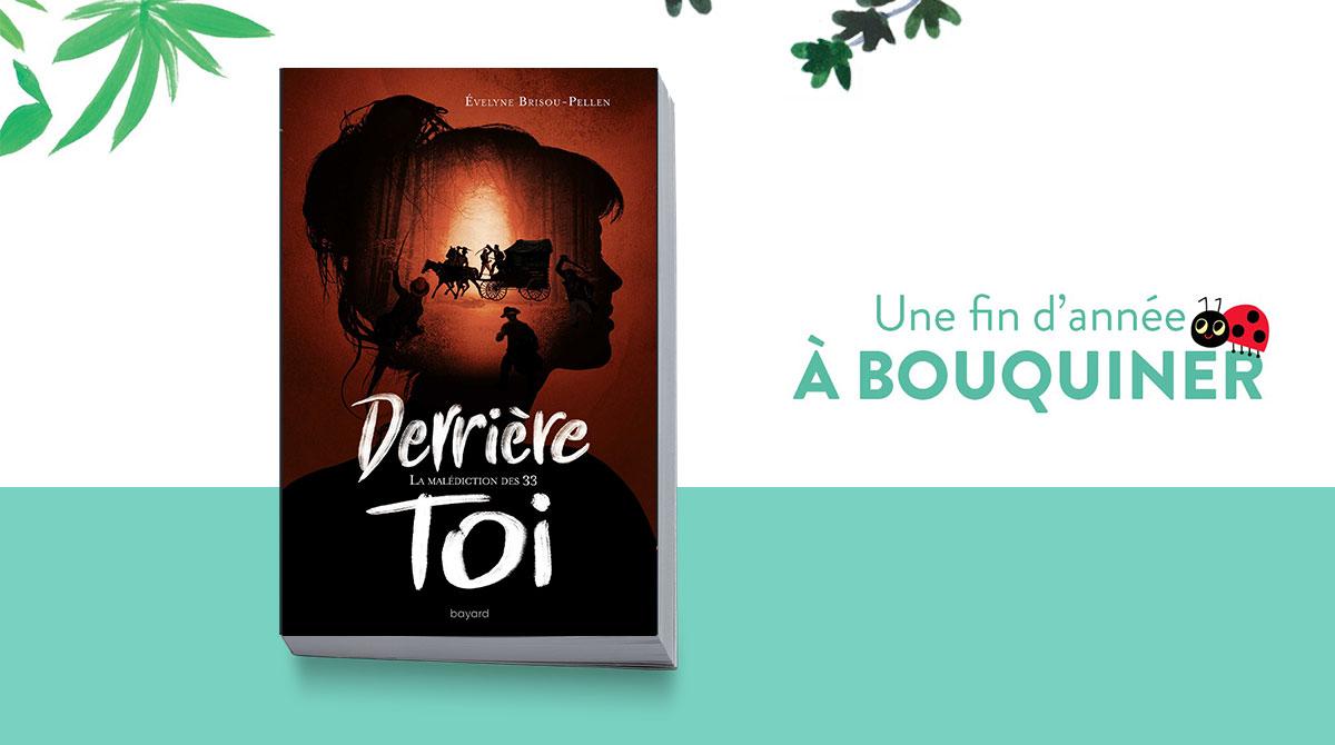 """""""Derrière toi, la malédiction des 33"""" d'Évelyne Brisou-Pellen."""