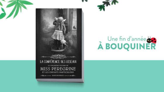 """Un livre pour Noël: """"La conférence des oiseaux. Miss Peregrine et les enfants  particuliers, tome5"""" –dès 12ans"""
