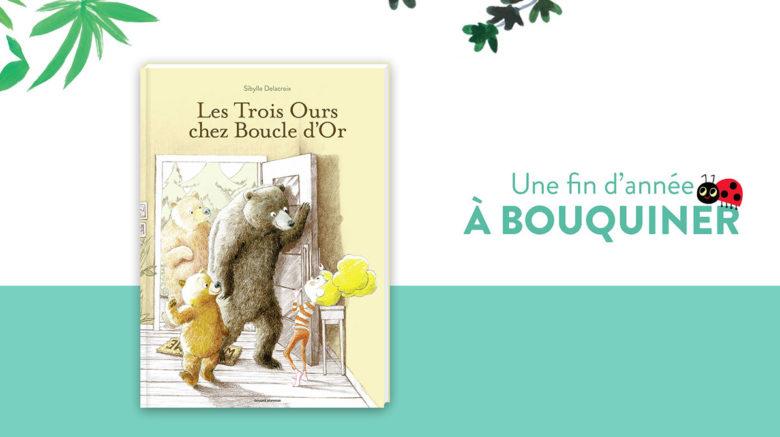 """Un livre pour Noël: """"Les Trois Ours chez Boucle d'Or"""" – dès 4ans"""""""