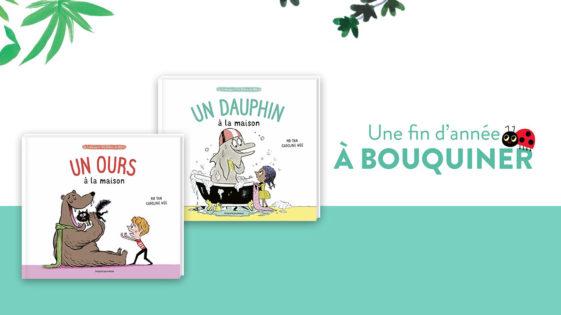 """Des livres pour Noël: """"Un  ours à la maison"""" et """"Un dauphin à la maison"""" –dès 4ans"""