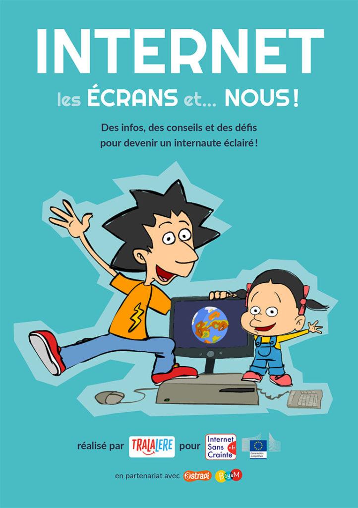 """Téléchargez le guide """"Internet, les écrans et… nous !"""" - Des infos, des conseils et des défis pour devenir un internaute éclairé !"""
