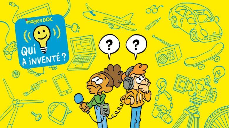 """""""Qui a inventé?"""", le podcast qui éclaire la curiosité des enfants!"""