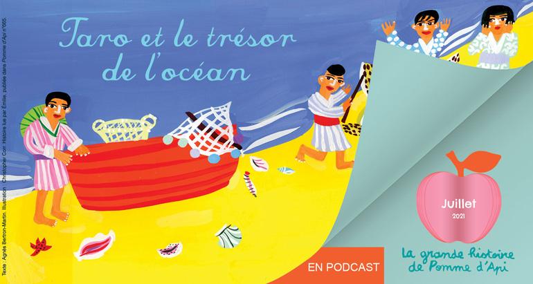 """Taro et le trésor de l'océan"""", une histoire écrite par Agnès Bertron-Martin et illustrée par Christopher Corr. À lire dans Pomme d'Api et à écouter en podcast."""