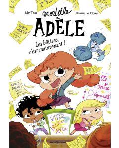 Roman Mortelle Adèle Tome 2 - Les bétises, c'est maintenant !