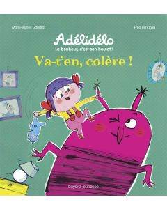 Livre - Adélidélo - Va t'en colère ! - M.-A. Gaudrat-Pourcel