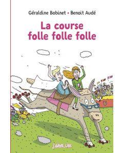 Livre - La course folle folle folle - G. Bobinet