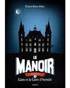 Roman - Le Manoir - Tome 1 - Liam et la carte d'éternité - E. Brisou-Pellen