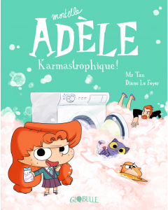 Mortelle Adèle Tome 17 - Karmastrophique