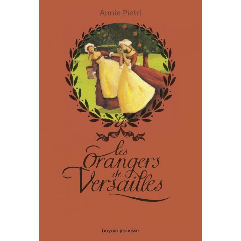 Roman - Les orangers de Versailles - A. Pietri